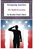 Occupying America: We Shall Overcome (The Whistleblower Series) (Volume 2)