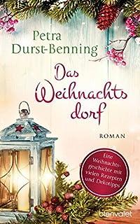 Das Weihnachtsdorf: Roman - mit vielen Rezepten und Dekotipps (Die Maierhofen-Reihe, Band 2)