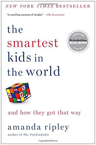 The Smartest Kids in the World: And How They Got That Way (Best Kid In The World)