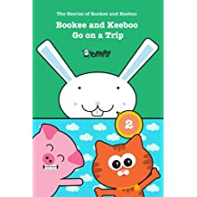 Bookee and Keeboo go on a trip: The stories of Bookee and Keeboo (TopTapTip)