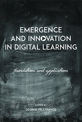 Emergence and Innovation in Digital Learning by George Veletsianos (2016-07-12)