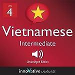 Learn Vietnamese - Level 4: Intermediate Vietnamese: Volume 1: Lessons 1-25 |  Innovative Language Learning LLC