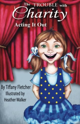 Download The Trouble with Charity: Acting it Out (Volume 1) pdf
