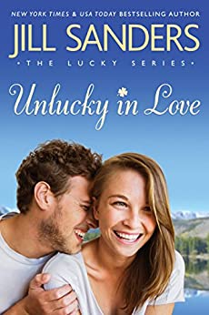 Unlucky in Love (The Lucky Series Book 1) by [Sanders, Jill]