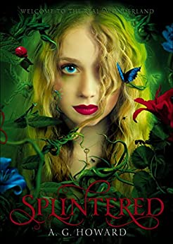 Splintered (Splintered Series #1): Splintered Book One by [Howard, A. G.]