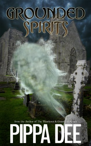 Grounded Spirits (ghost story/mystery set in Ireland)