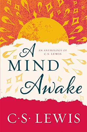 A Mind Awake: An Anthology of C. S. Lewis