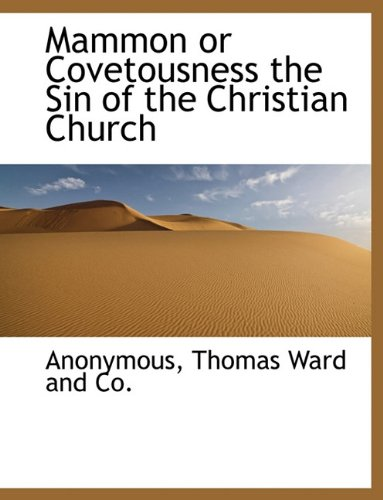 Download Mammon or Covetousness the Sin of the Christian Church PDF