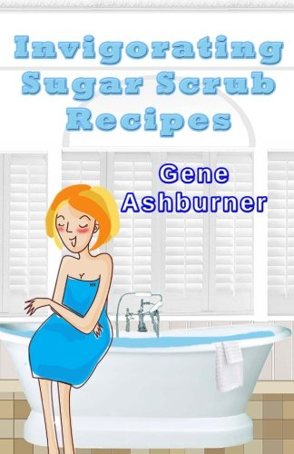 Invigorating Sugar Scrub Recipes (Scrub Sugar Recipes)