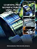 Learning Pro/Manufacturing Using Pro/Creo Elements