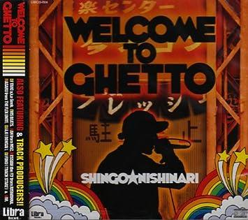 Amazon | Welcome To Ghetto | SHINGO☆西成, ViVi, 勝, 漢, メシア THE フライ, SHINGO☆西成,  勝, 漢, メシア THE フライ | J-POP | 音楽