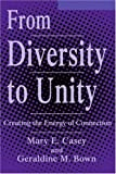 From Diversity to Unity, Mary E. Casey and Geraldine M. Bown, 0595274633