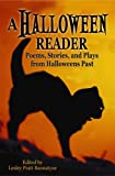 Halloween Reader: Poems, Stories, and Plays from Halloweens Past