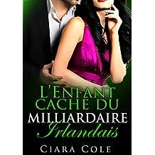 L'Enfant caché du milliardaire irlandais (French Edition)