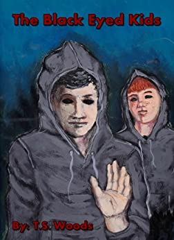 The Black Eyed Kids by [Woods, T.S.]