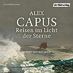 Reisen im Licht der Sterne   Alex Capus