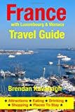 France Travel Guide (with Luxembourg and Monaco), Brendan Kavanagh, 1499196237