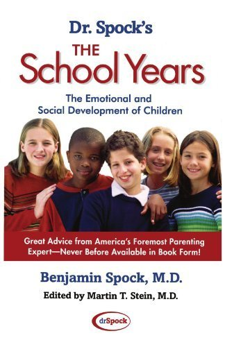 Dr. Spock's The School Years: The Emotional and Social Development of Children by Benjamin Spock M.D. (2001-08-01)