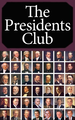 The Presidents Club: The Best US Presidents in History and Why