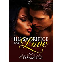 His Sacrifice For Love (Love's Abandon Book 1)