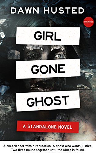 Girl Gone Ghost: A Psychological Thriller by [Husted, Dawn]