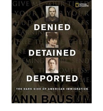 [ Denied, Detained, Deported: Stories from the Dark Side of American Immigration by Bausum, Ann ( Author ) Apr-2009 Hardcover ]