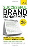 Successful Brand Management in a Week, Paul Hitchens and Julia Hitchens, 1444197975