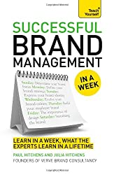 Successful Brand Management In A Week: Teach Yourself: Book (Teach Yourself: Business)