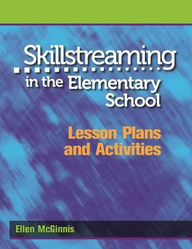 Skillstreaming in the Elementary School: Lesson Plans and - School Plan