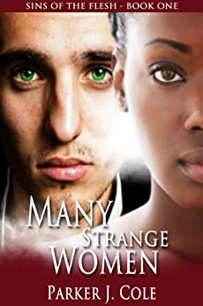 Many Strange Women (Sins of the Flesh Book 1) by [Cole, Parker J.]
