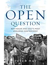 The Open Question: Ben Hogan and Golf's Most Enduring Controversy