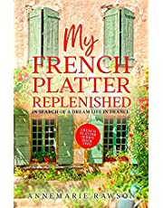 My French Platter Replenished: In Search of a Dream Life in France: 2