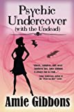Psychic Undercover (with the Undead) (SDF) (Volume 1) by  Amie Gibbons in stock, buy online here