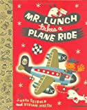 Mr. Lunch Takes a Plane Ride, Vivian Walsh, 0670847755