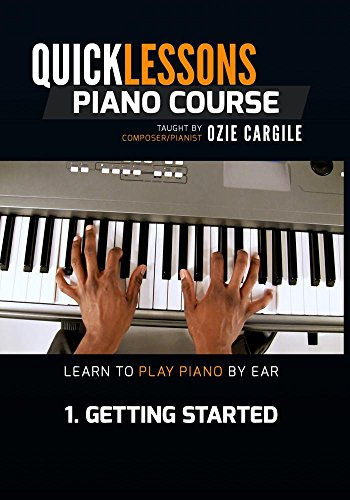 Quicklessons Piano Course - Module 1 - Getting Started - Learn To Play Piano By Ear