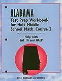 Alabama Test Prep Workbook for Holt Middle School Math, Course 2, RINEHART AND WINSTON HOLT, 0030737060