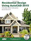 Residential Design Using AutoCAD 2015, Stine, Daniel John, 1585038717