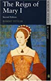 img - for The Reign of Mary I (Seminar Studies In History) by Prof Robert Tittler (1991-07-01) book / textbook / text book
