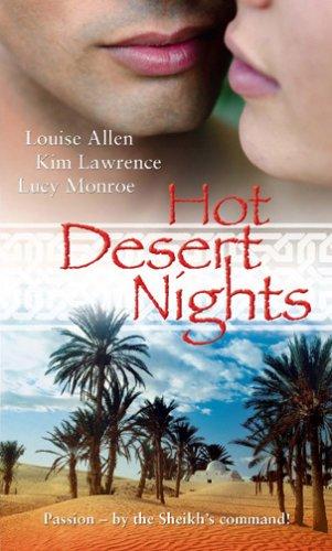 Hot Desert Nights (Mistress To A Sheikh / Desert Rake / Blackmailed By The Sheikh)