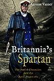 Britannia's Spartan: The Dawlish Chronicles: June 1859 and April - August 1882: Volume 4