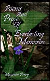 Poems and Prose of Everlasting Memories, Maureen Perry, 1453726578