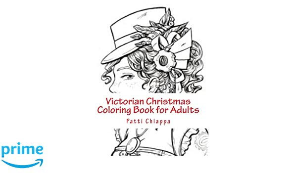 amazoncom victorian christmas coloring book for adults 9781976267642 patti chiappa books