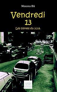 Vendredi 13 Les contes du 3.2.8 par Moussa Ba
