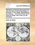 Remarks Concerning the Government and the Laws of the United States of Americ, Abbe De Mably, 1140901257