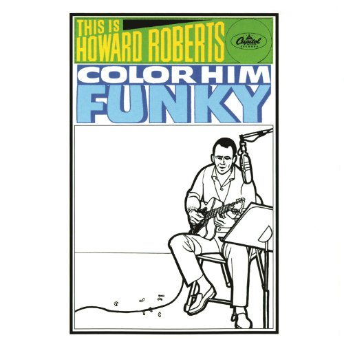 This Is Howard Roberts Color Him Funky