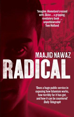 Radical My Journey from Islamist Extremism to a Democratic Awakening [Paperback] [Jan 01, 1800] Maajid Nawaz,Maajid Nawaz (Radical My Journey Out Of Islamist Extremism)