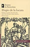 img - for Elogio de la locura. Prologo con resena critica de la obra, vida y obra del autor, y marcho historico (Spanish Edition) book / textbook / text book