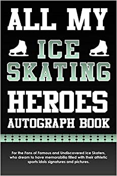 Libro PDF Gratis All My Ice Skating Heroes Autograph Book