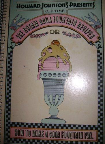 Cream Howard Johnsons Ice (Howard Johnson's Presents Old Time Ice Cream Soda Fountain Recipes, Or, How to Make a Soda Fountain Pay by Howard Johnson Company (1971-05-03))