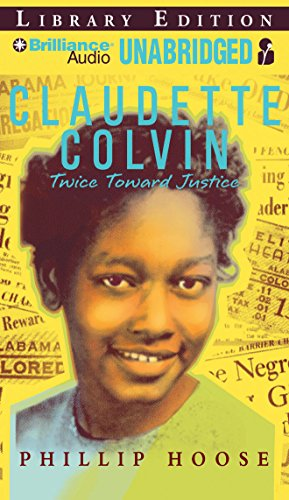Claudette Colvin: Twice Toward Justice by Brilliance Audio